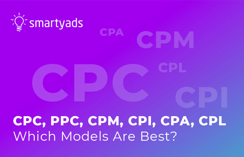 Which Online Ad Models Are Best - CPC, PPC, CPM, CPI, CPA or CPL?