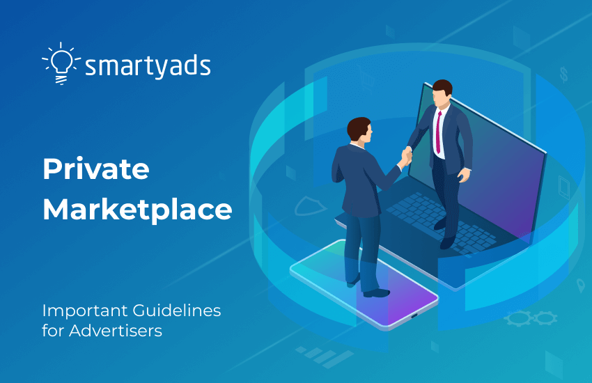 What Is Private Marketplace: Benefits for Advertisers
