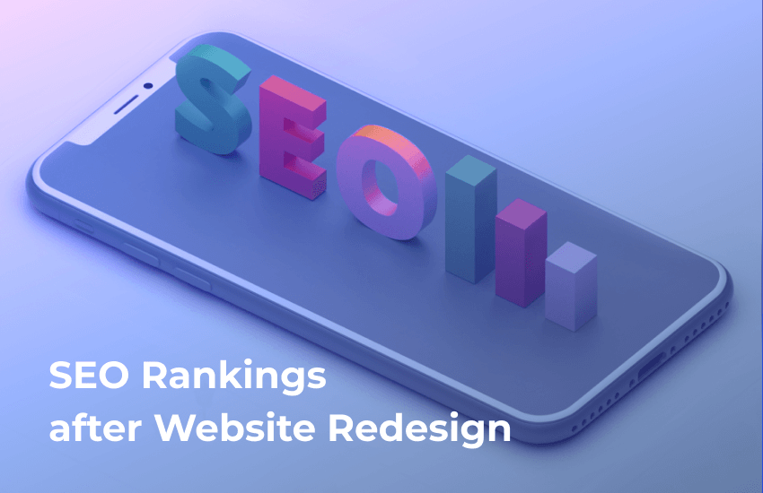 How Can You Preserve SEO Rankings after Website Redesign: 10 Steps to Follow