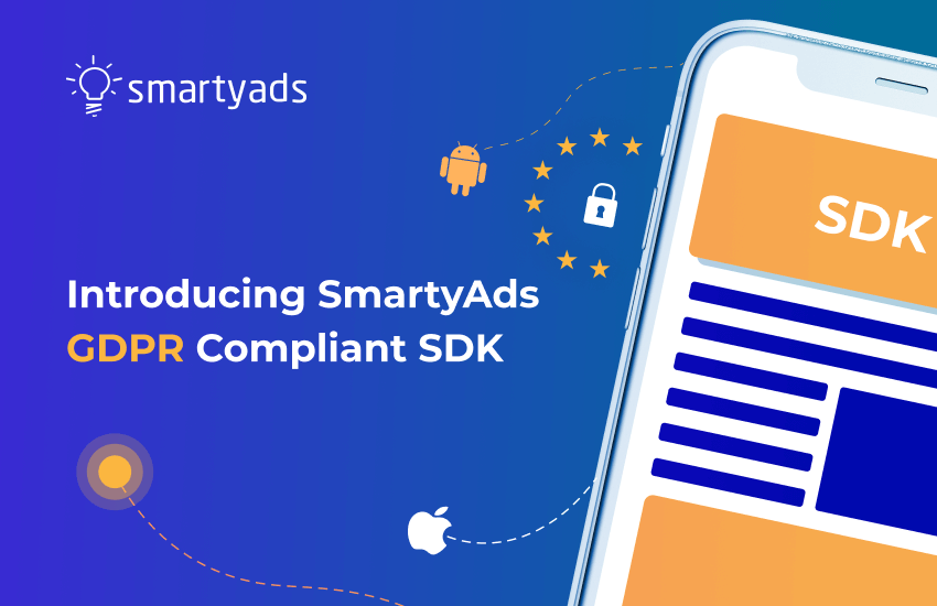 Making In-App Consent Management Smart with Smartyads GDPR Compliant SDK