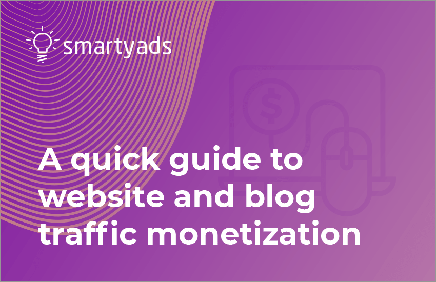 A quick guide to website and blog traffic monetization
